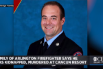 Texas firefighter discovered dead on his wedding anniversary at Cancun resort