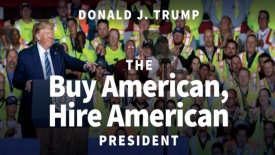 President Donald J. Trump - The buy American, hire American President